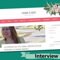 Grande fierté : mon interview sur le blog génialissime de Femme à Part !