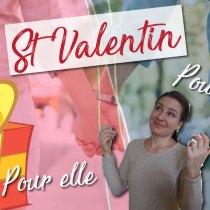CADEAUX de St Valentin ACCEPTABLES : idées pour ELLE et pour LUI