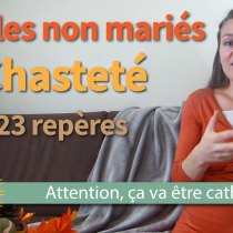 Chasteté avant le mariage : 23 repères à considérer pour construire votre couple
