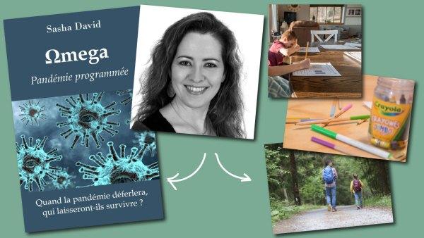 Ecole à la maison et maman-écrivain : comment transmettre vos valeurs à vos enfants ? sasah david omega pandémie programmée