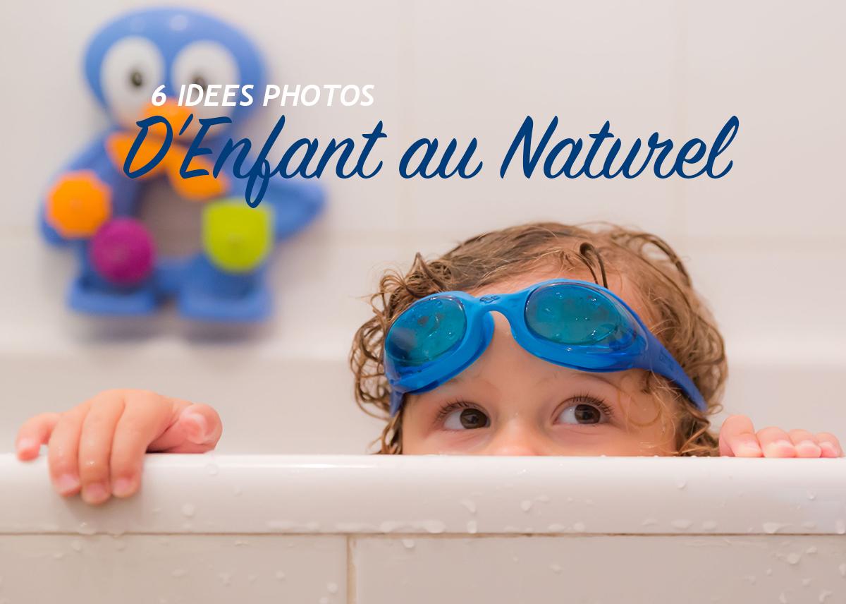 6 Idées photos d'enfant au naturel