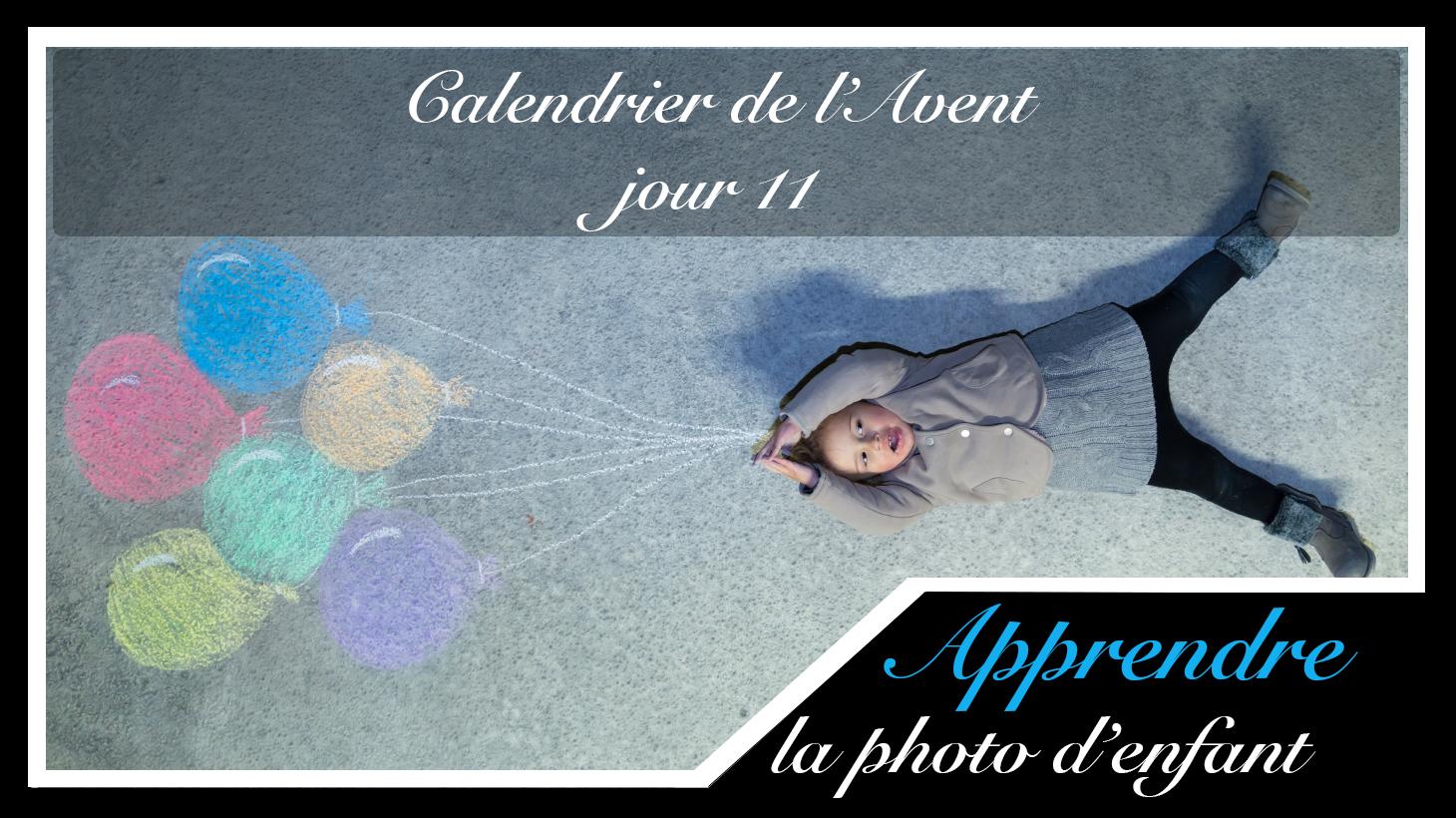 Jour 11 – Calendrier de l'Avent spécial Photo d'enfant