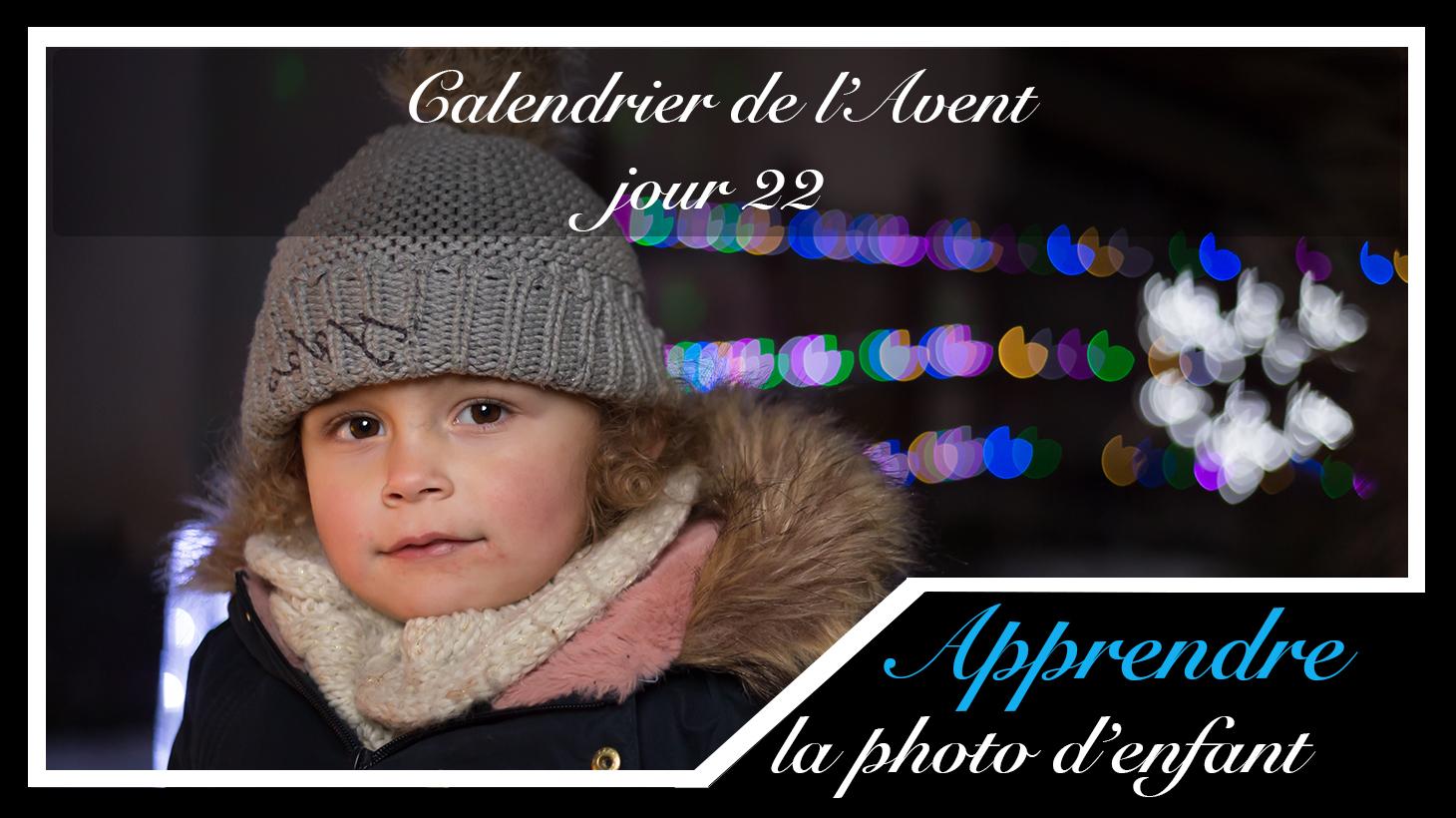 Jour 22 – Calendrier de l'Avent spécial Photo d'enfant