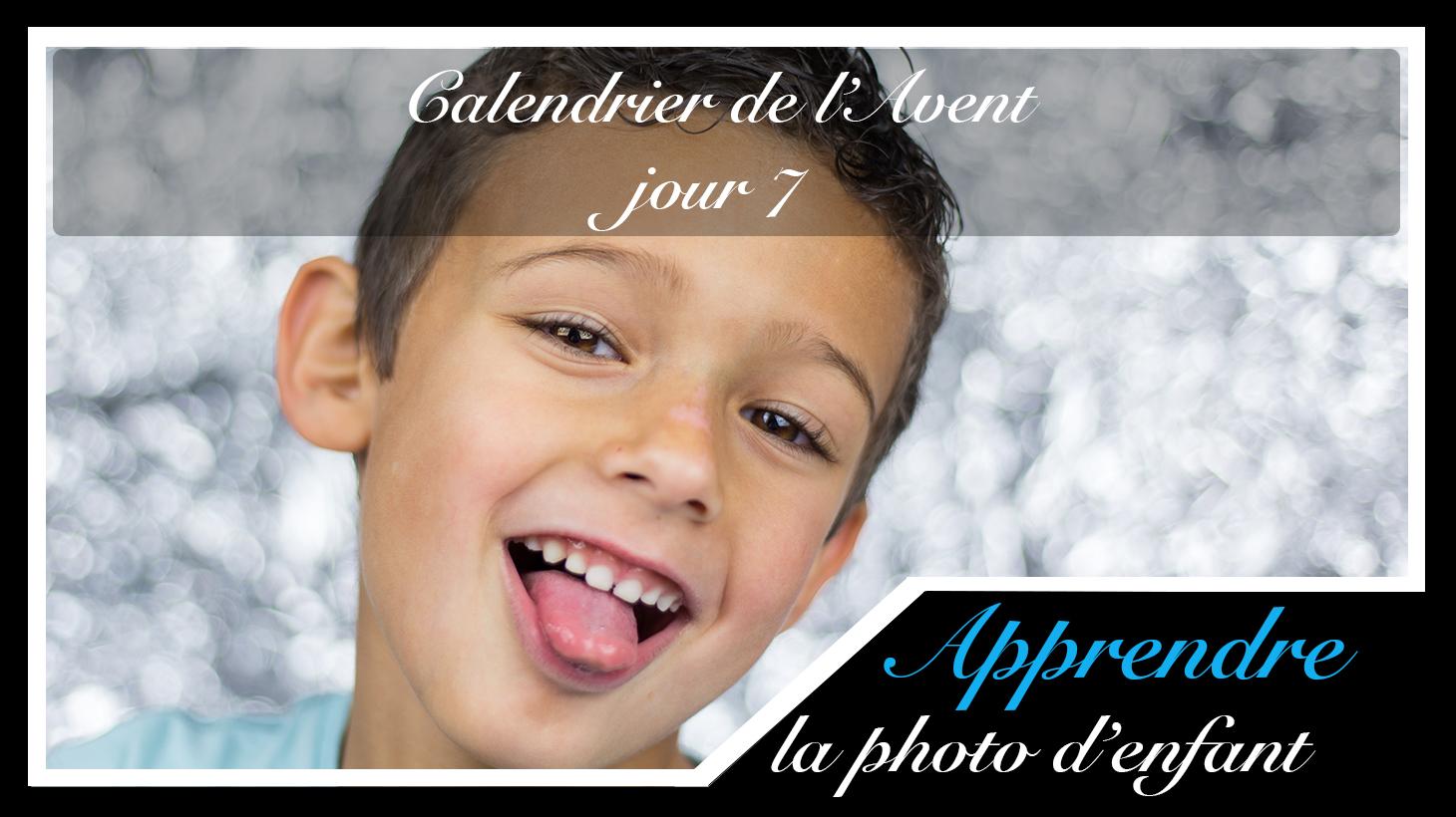 Jour 7 – Calendrier de l'Avent spécial Photo d'enfant