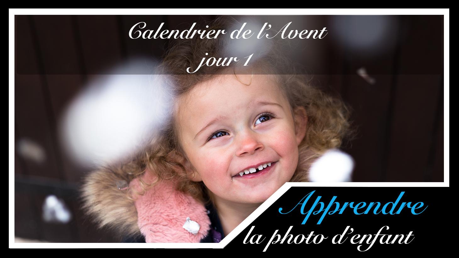Jour 1 – Calendrier de l'Avent spécial Photo d'enfant 2017