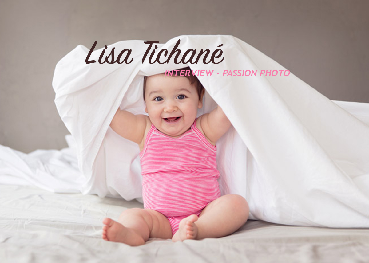 Lisa Tichané – Interview Passion Photo