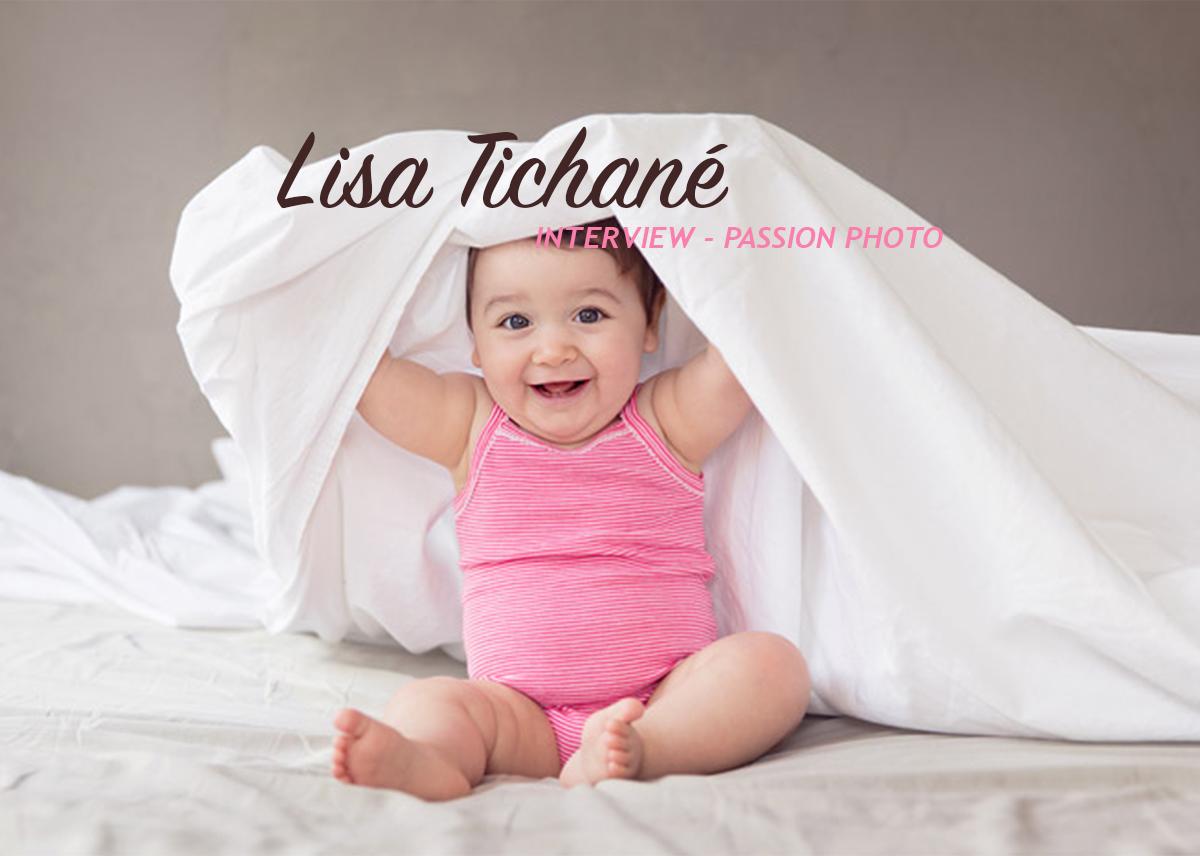 Lisa Tichané – Interview Passion Photo