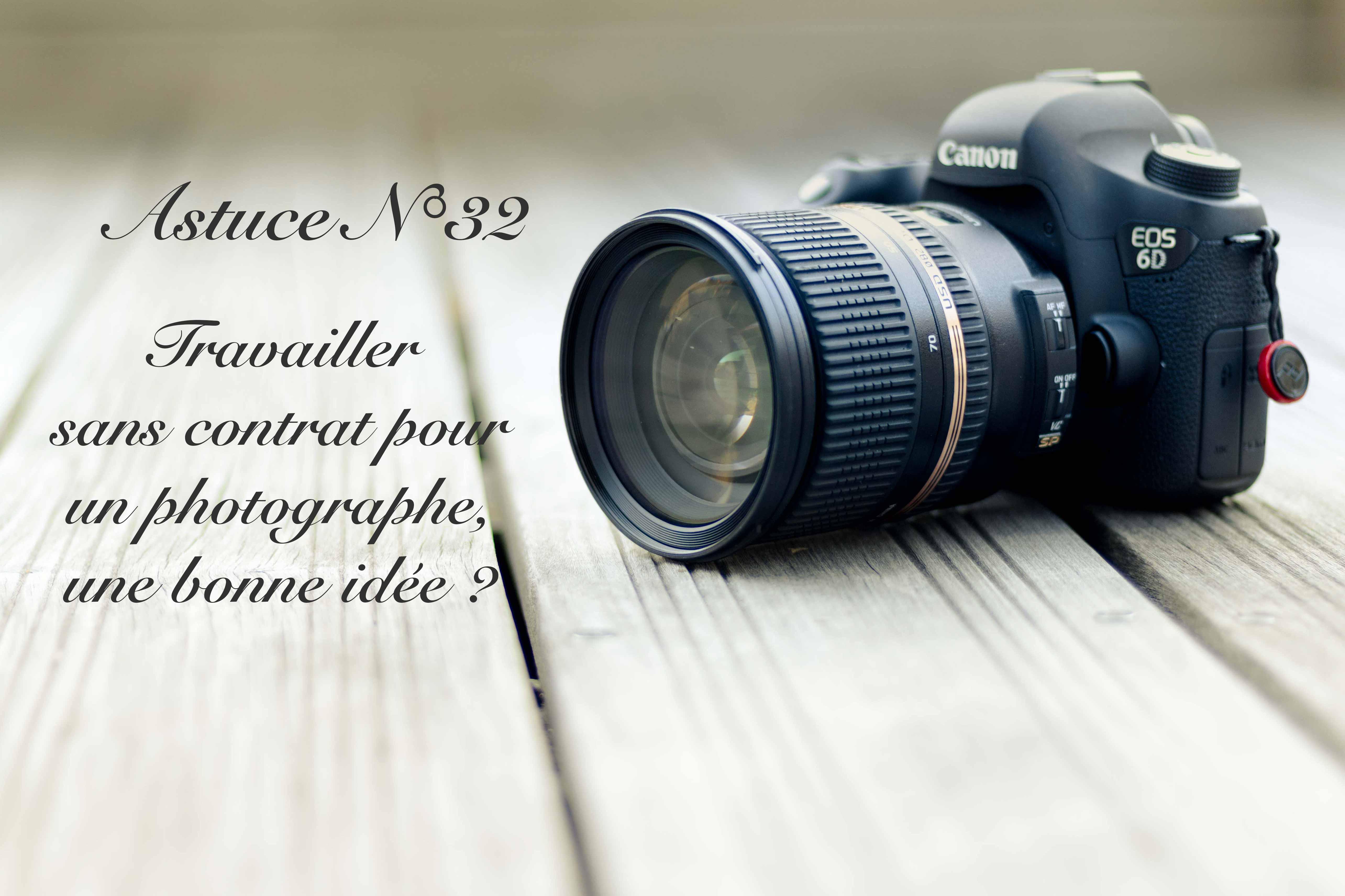 Travailler sans contrat pour un photographe, une bonne idée ? (32/52)