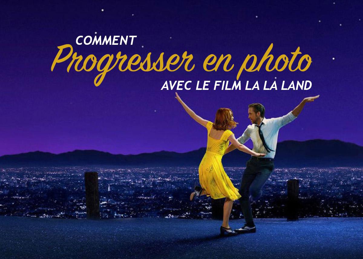 Comment progresser en photo avec le film La La Land ? (34/52)
