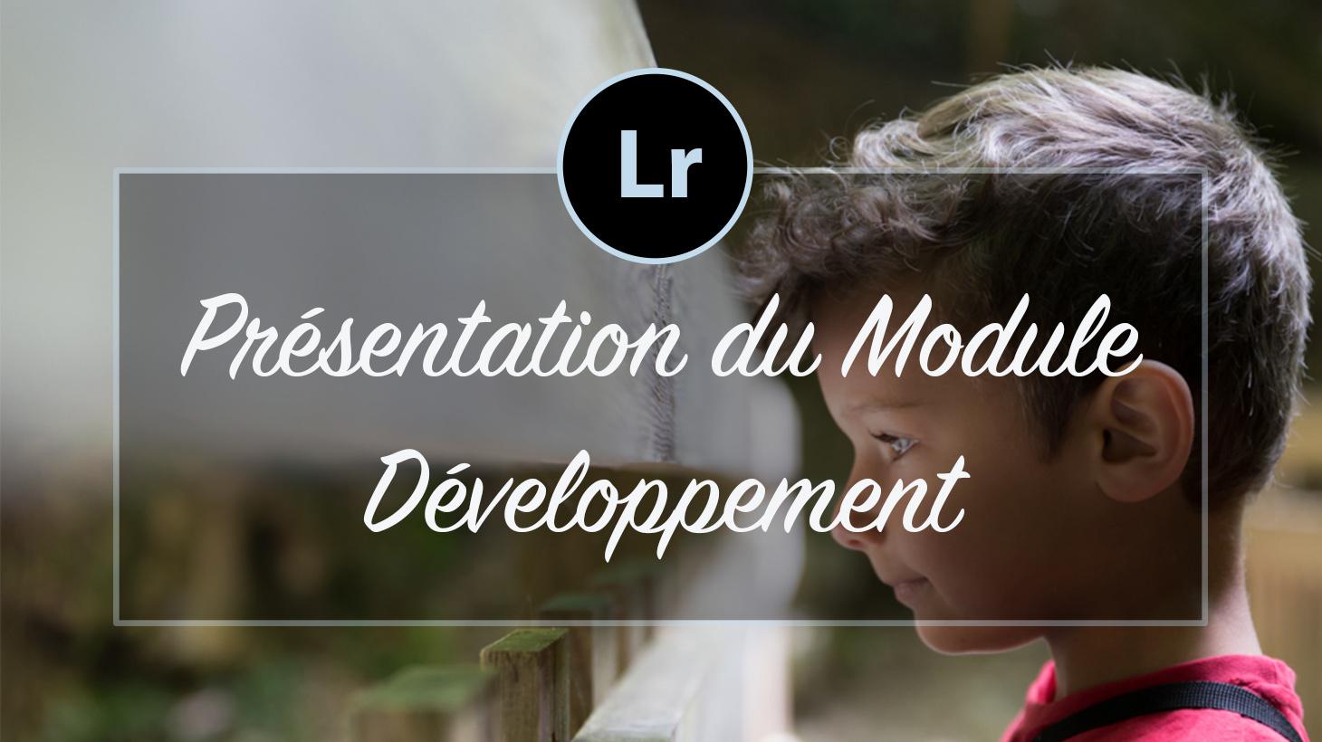 [VIDEO] – Présentation du module Développement Lightroom