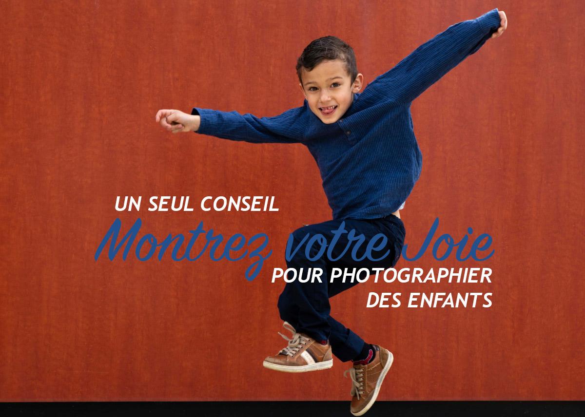Photographier des enfants – Un conseil très important: Montrez votre Joie ! (39/52)