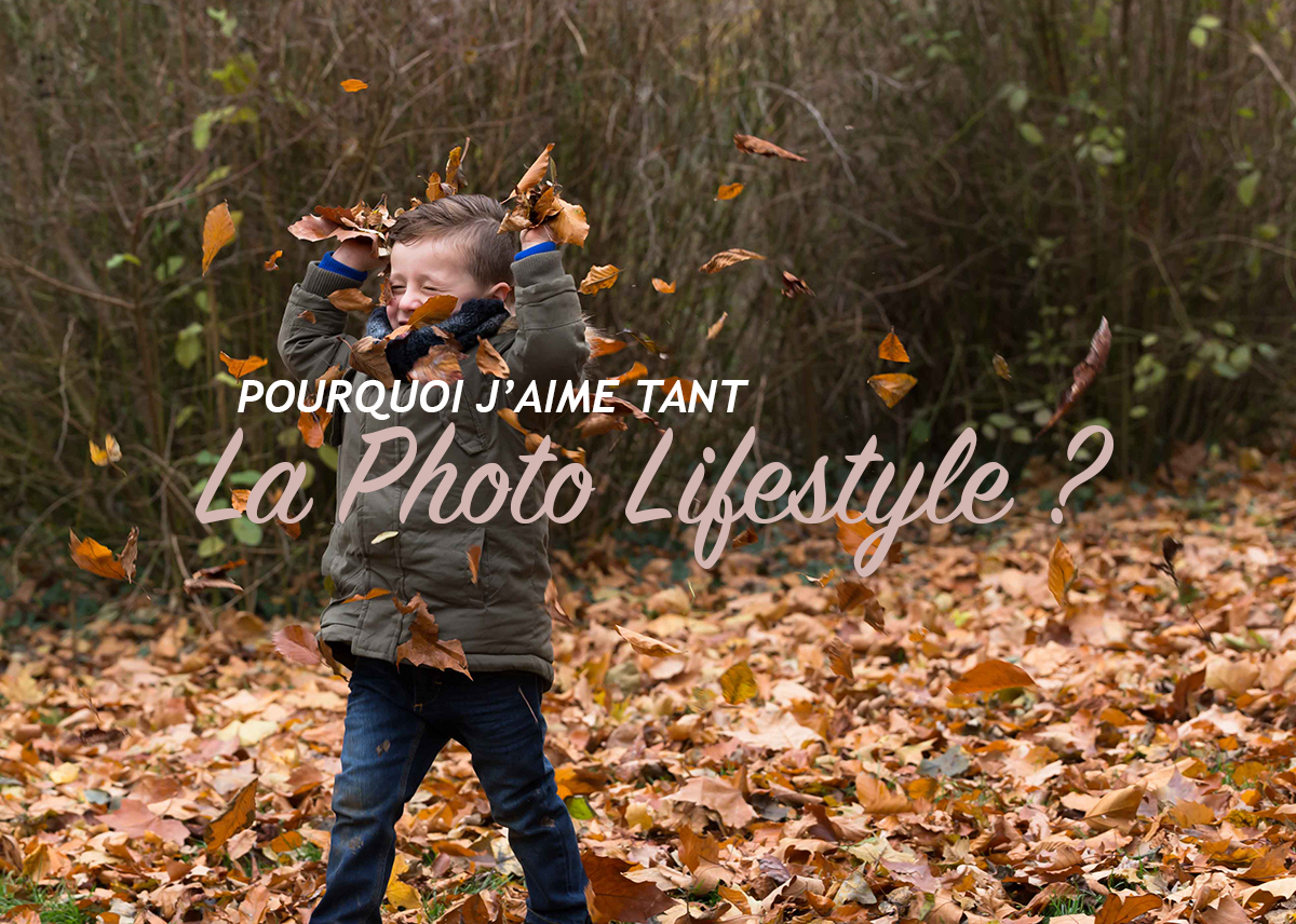 Pourquoi j'aime tant la photo Lifestyle ? (40/52)