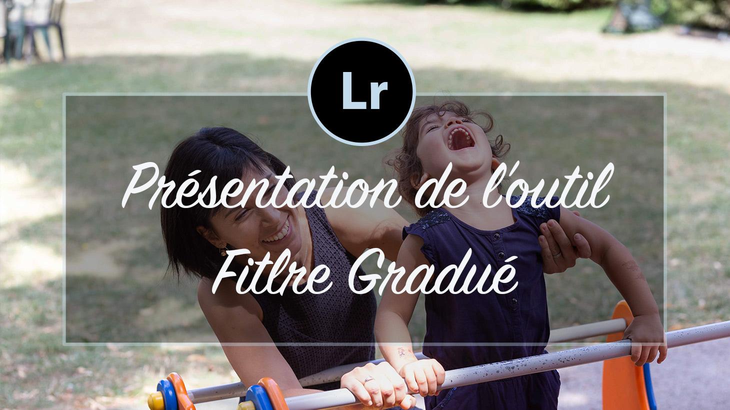 [VIDEO] – Présentation du Filtre Gradué Lightroom