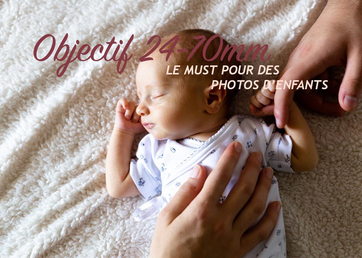 Objectif 24-70mm – Le Must pour faire de la photo d'enfant