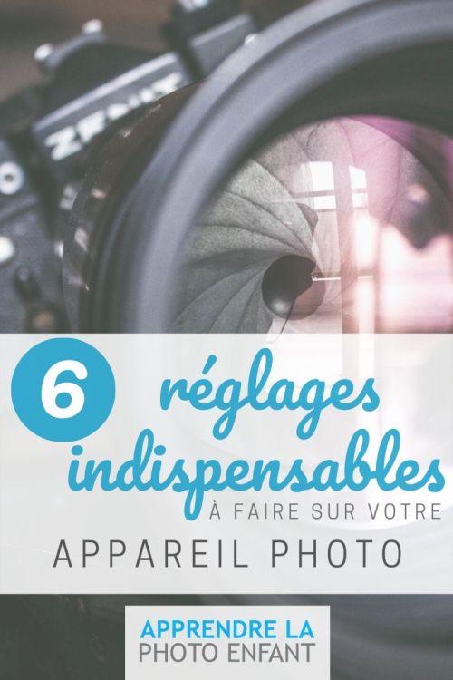 6 réglages photos