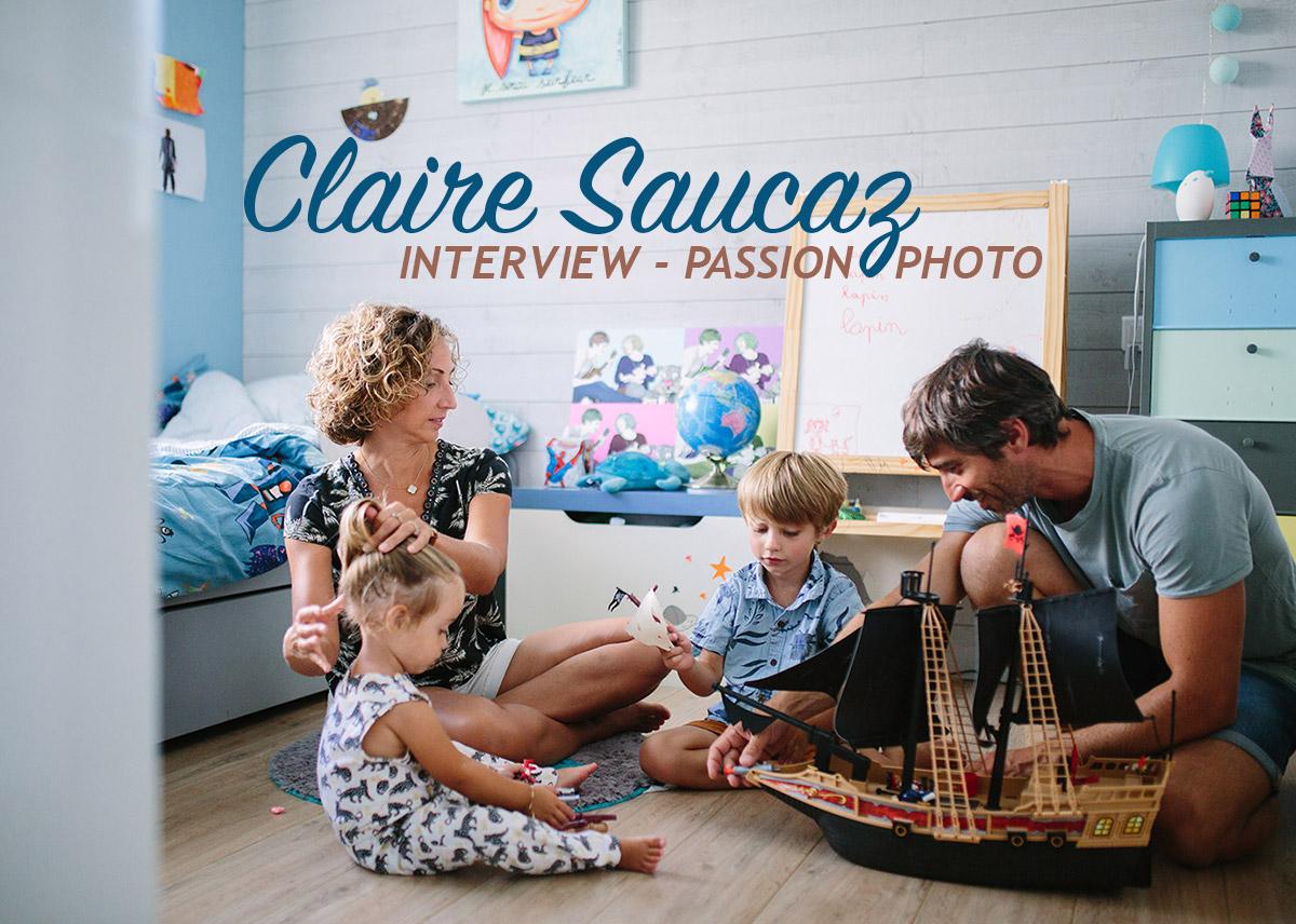 Claire Saucaz – Interview Passion Photo