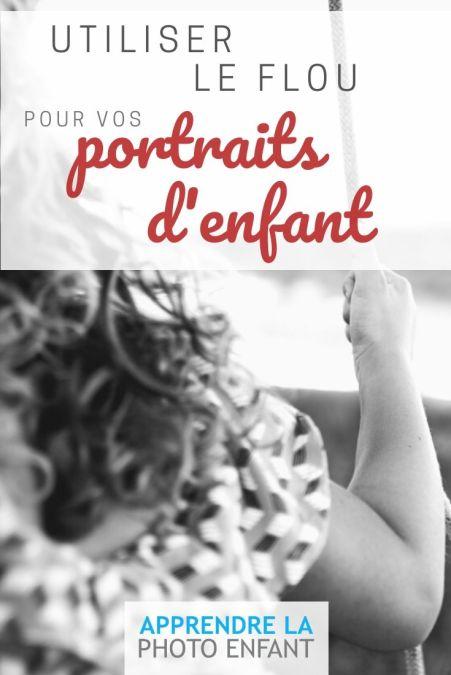 Utiliser le flou pour vos portraits d'enfant