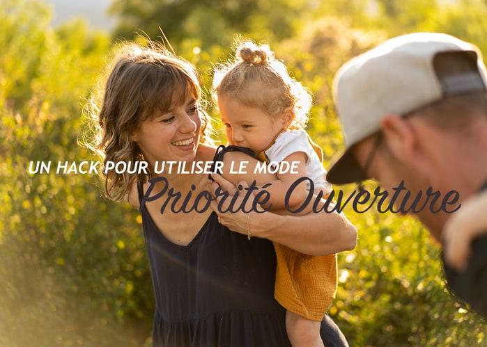 """Read more about the article Un """"hack"""" pour utiliser le mode Priorité Ouverture !"""