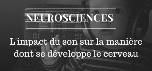 impact son apprentissages neurosciences