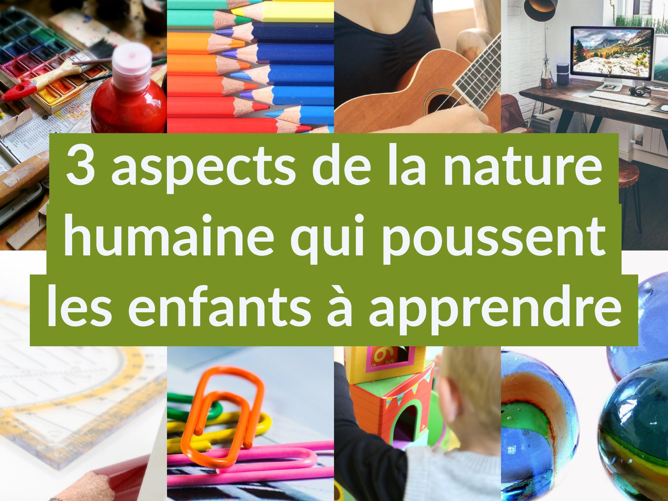 3 aspects de la nature humaine qui poussent les enfants à apprendre