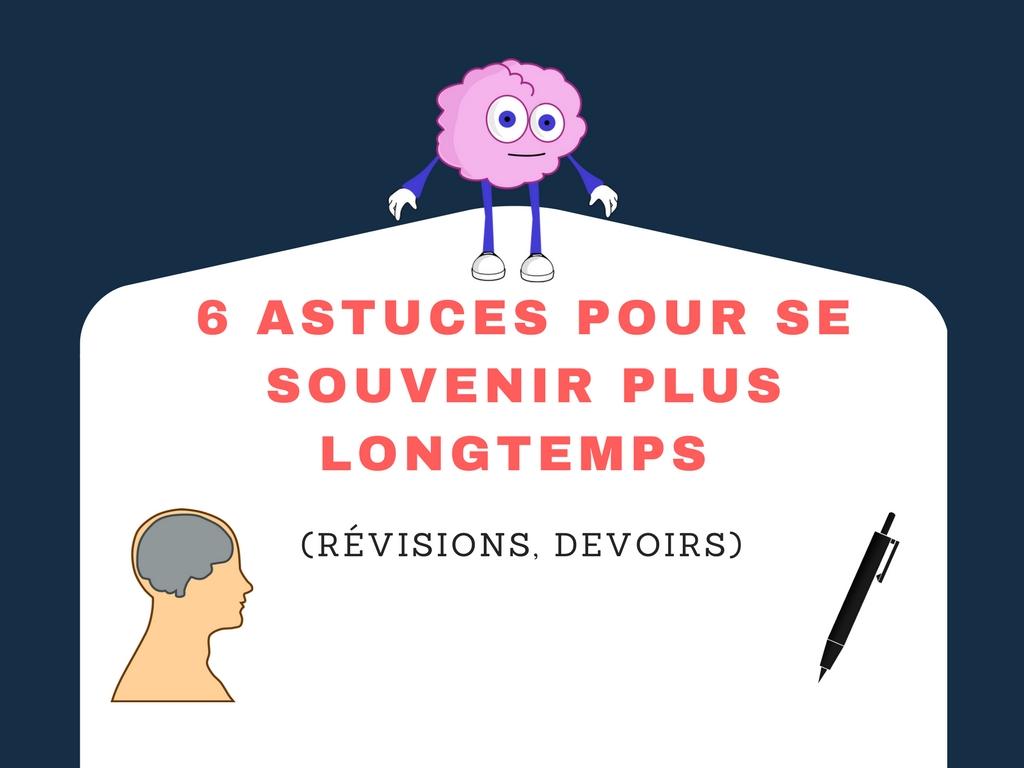 6 ASTUCES POUR SE SOUVENIR PLUS LONGTEMPS
