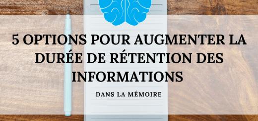 5 options pour augmenter la durée de rétention des informations