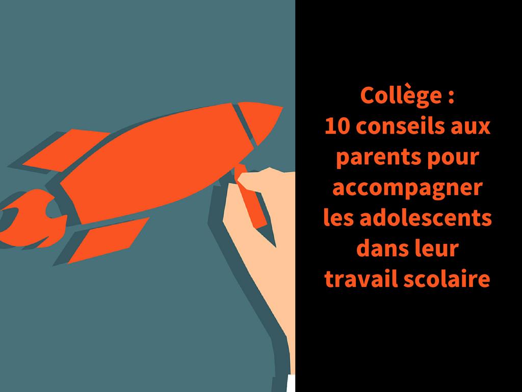 Collège _ 10 conseils aux parents pour accompagner les adolescents dans leur travail scolaire