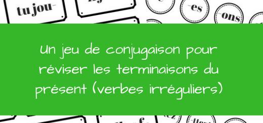 Un jeu de conjugaison pour réviser les terminaisons du présent (verbes irréguliers)
