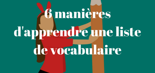 6 manières d'apprendre une liste de vocabulaire