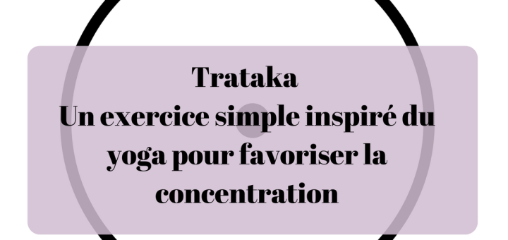 Trataka _ un exercice simple inspiré du yoga pour favoriser la concentration