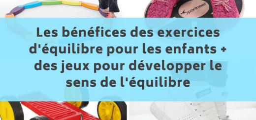 Les bénéfices des exercices d'équilibre pour les enfants + des jeux pour développer le sens de l'équilibre