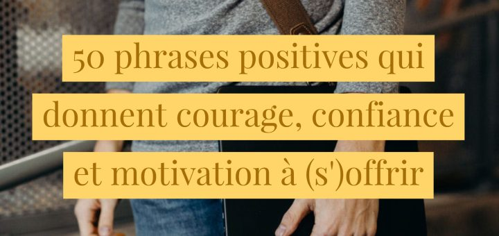 phrases qui donnent courage confiance motivation
