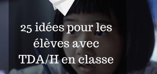 25 idées pour les élèves avec TDAH en classe