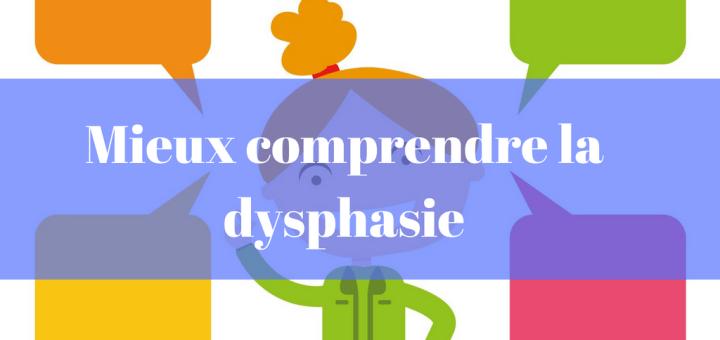 Mieux comprendre la dysphasie