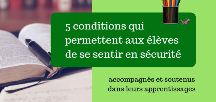 5 conditions qui permettent aux élèves de se sentir en sécurité, accompagnés et soutenus dans leurs apprentissages