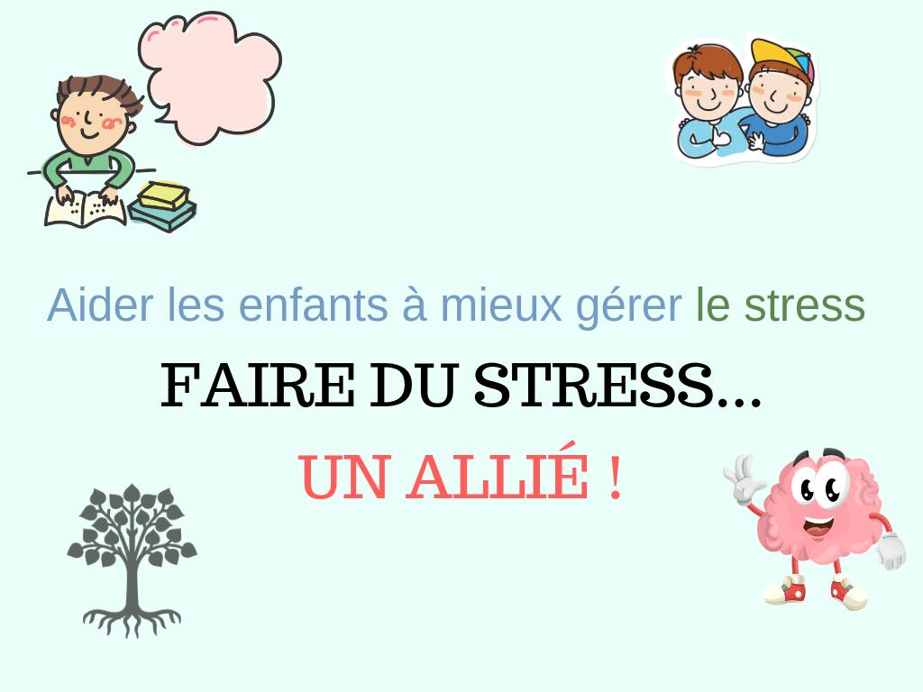 Aider les enfants à mieux gérer le stress