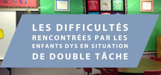 Les difficultés rencontrées par les enfants dys en situation de double tâche