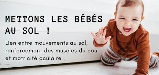 bébé mouvements au sol muscles du cou et motricité oculaire