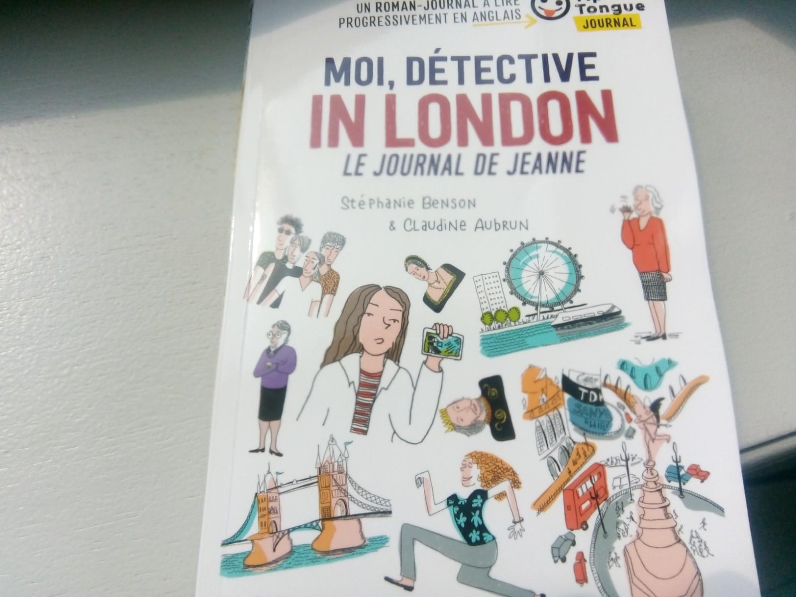 Moi Detective In London Un Roman Journal A Lire