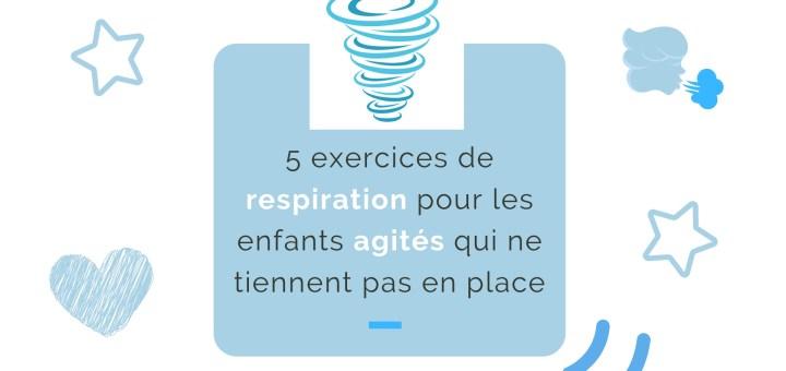 exercices de respiration pour les enfants agités
