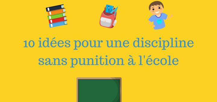 10 idées pour une discipline sans punition à l'école