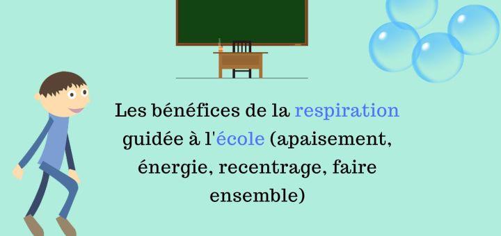 Les bénéfices de la respiration guidée à l'école