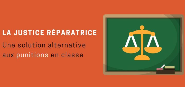 La Justice Réparatrice alternative aux punitions en classe