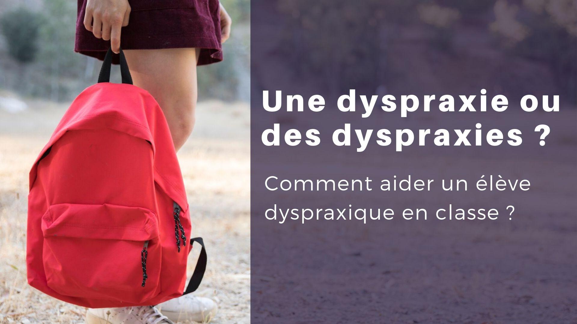 Comment aider un élève dyspraxique en classe _