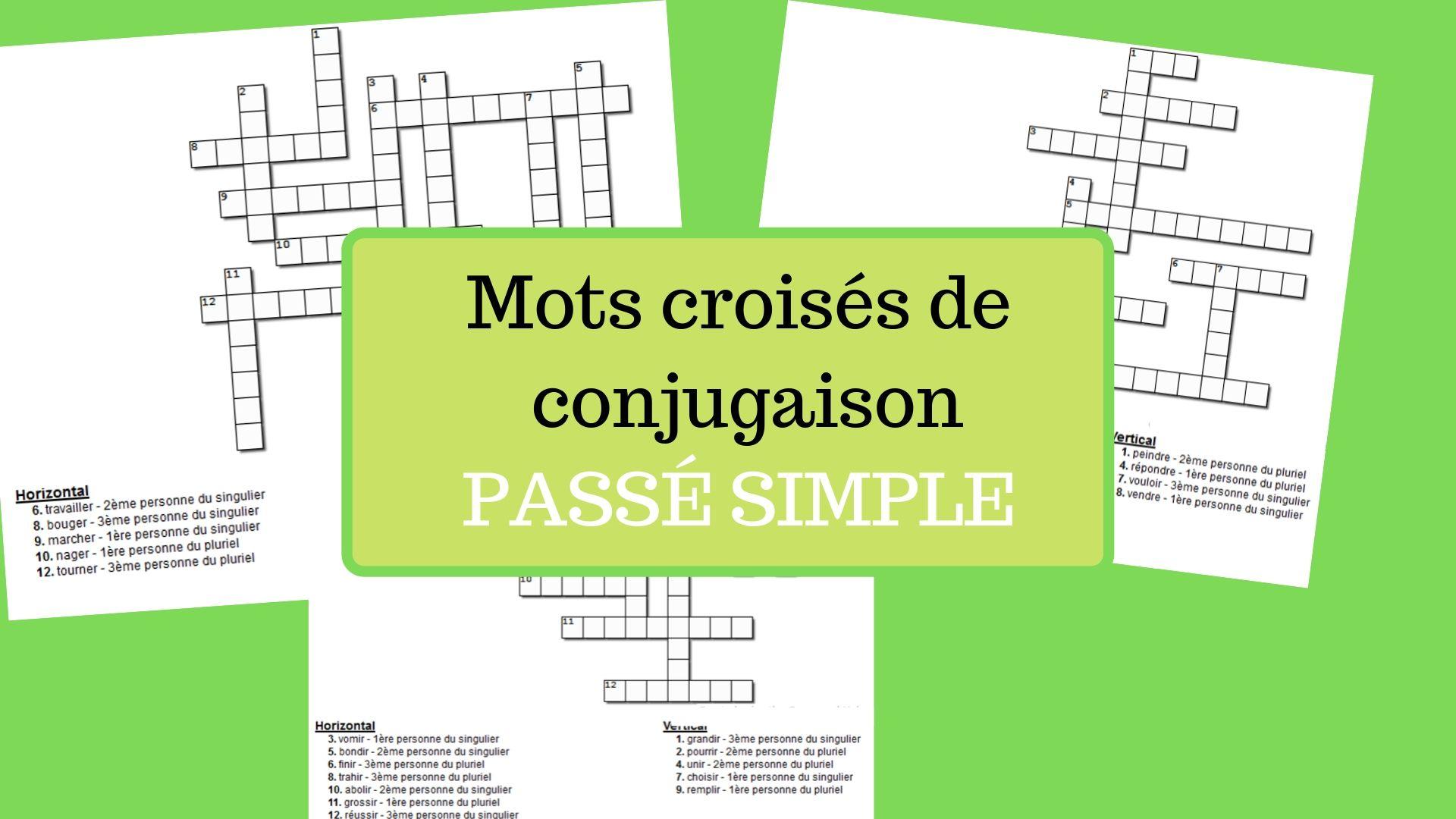 Mots Croises De Conjugaison Au Passe Simple Trois Groupes Apprendre Reviser Memoriser