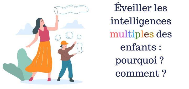 Éveiller les intelligences multiples des enfants