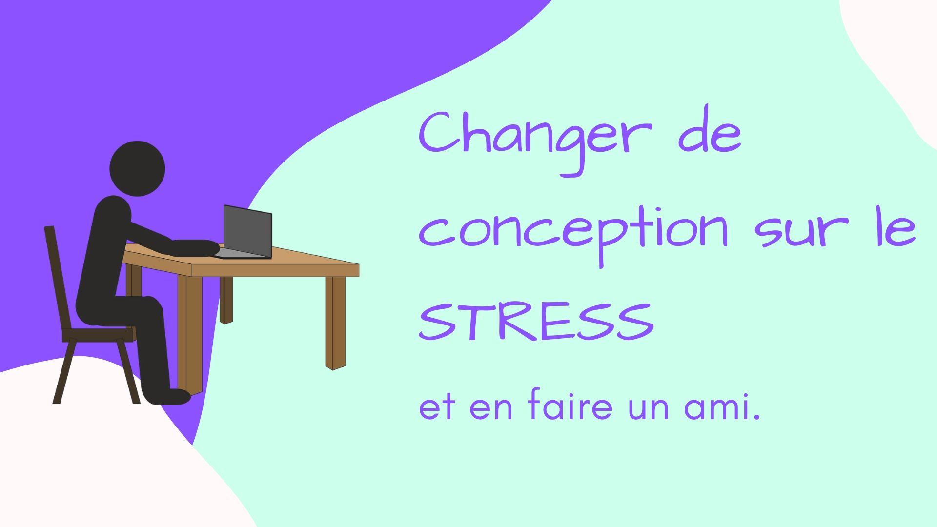 changer conception stress en faire un ami