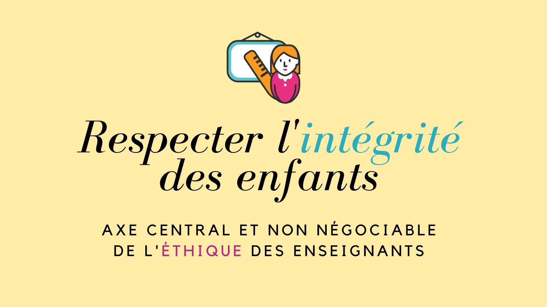 Respecter l'intégrité des enfants éthique enseignants
