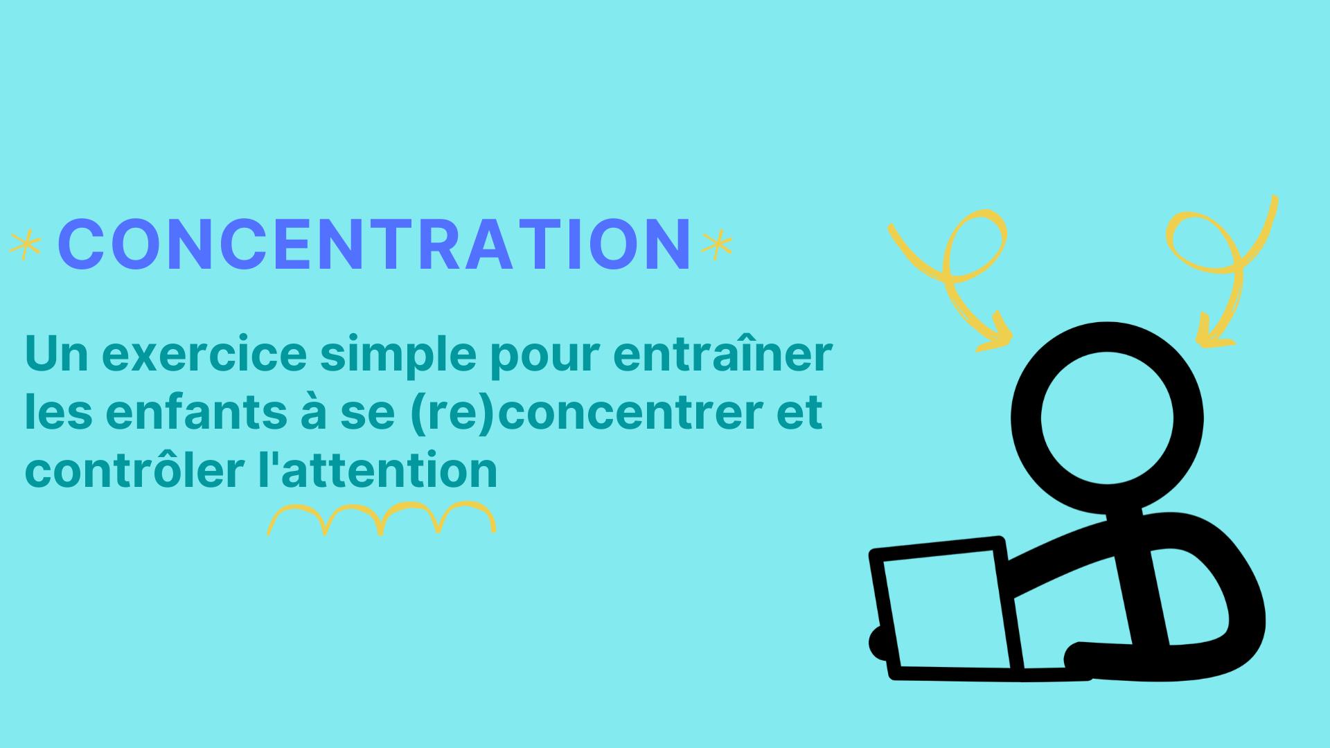 exercice simple enfants concentration