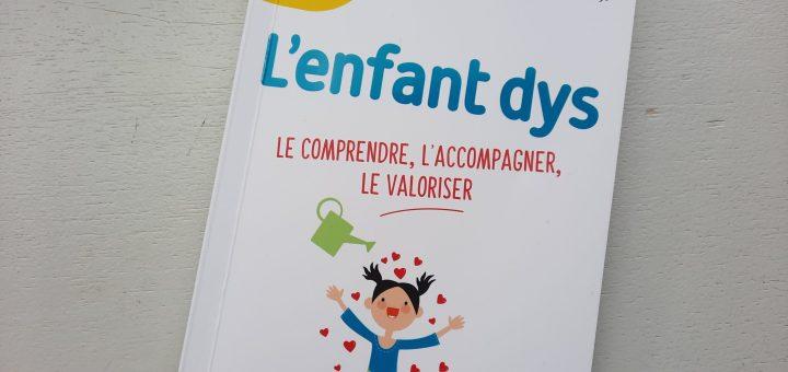livre comprendre accompagner enfant dys école maison